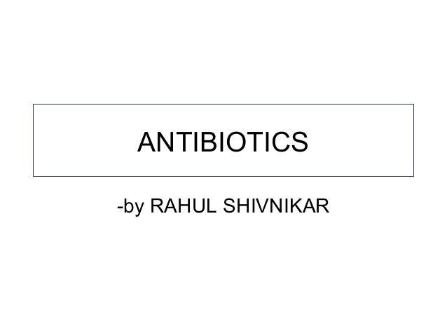 ANTIBIOTICS -by RAHUL SHIVNIKAR