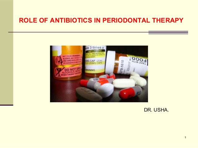 ROLE OF ANTIBIOTICS IN PERIODONTAL THERAPY DR. USHA. 1