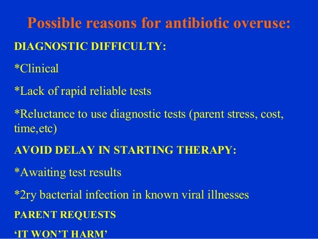 results of overusing antibiotics Two of the biggest reasons for the emergence and spread of antimicrobial  resistance are the overuse and misuse of antibiotics as a result, it is important to  only.