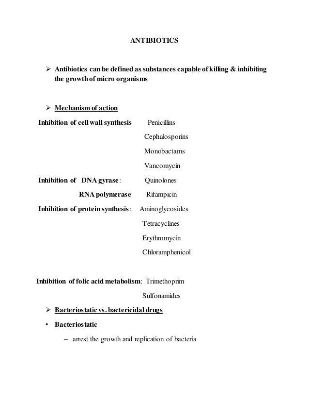 ANTIBIOTICS  Antibiotics can be defined as substances capable ofkilling & inhibiting the growthof micro organisms  Mecha...