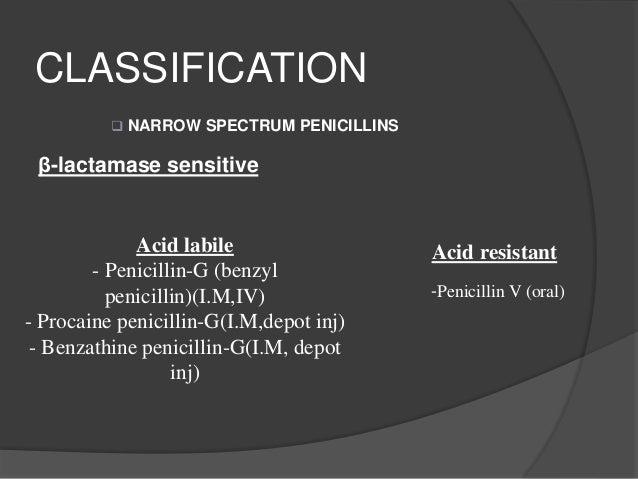 β-lactamase resistant Acid resistant - Cloxacillin - Dicloxacillin - flucloxacillin Acid labile - Methicillin (I.M,I.V) - ...
