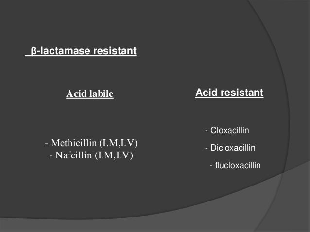  EXTENDED SPECTRUM PENICILLINS Acid resistant • Aminopenicillins: Ampicillin, Amoxicillin, Bacampicillin, Talampicillin A...