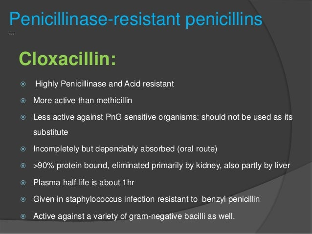  Dose- 0.25, 0.5 g orally every 6 hourly, For severe infections 0.25-1g may be injected i.m or i.v. BIOCLOX , CLOCILIN 0....