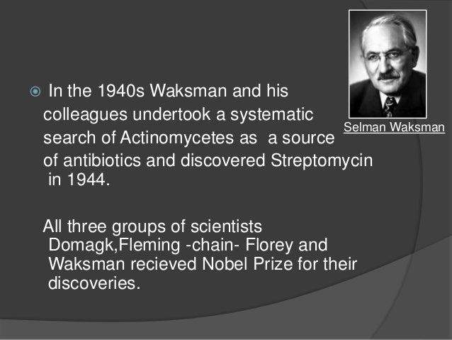  1948- chlortetracycline  In 1957- Nystatin  In 1970- new 4 Quinolones  In 1980- Norfloxacin  In 1998- Smithkine beec...