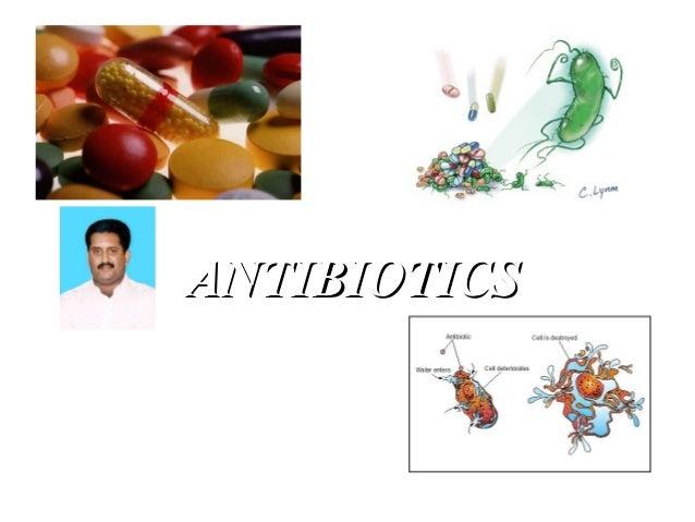 ANTIBIOTICSANTIBIOTICS Dr. V.RAMKUMAR CONSULTANT DENTAL &FACIOMAXILOFACIAL SURGEON REG. NO.4118. TAMILNADU- INDIA( ASIA)