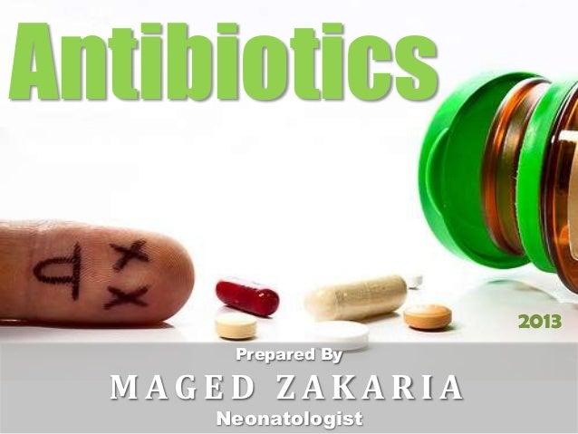 Prepared ByM A G E D Z A K A R I ANeonatologistAntibiotics2013