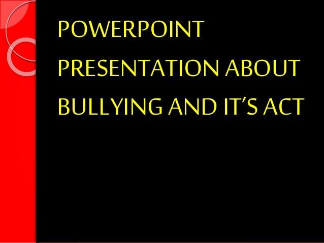 Anti bullying Act Powerpont Presentation
