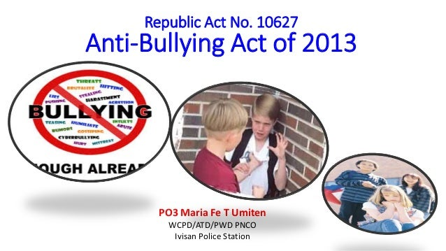 PO3 Maria Fe T Umiten WCPD/ATD/PWD PNCO Ivisan Police Station Republic Act No. 10627 Anti-Bullying Act of 2013