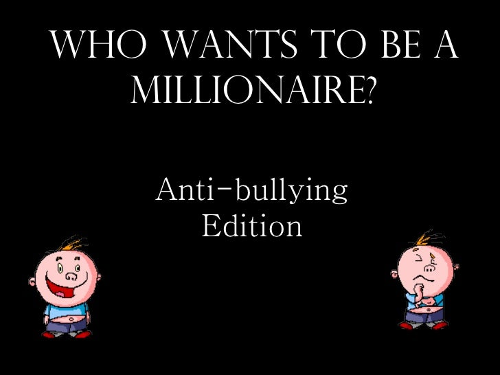 Who Wants To Be A Millionaire? Anti-bullying Edition