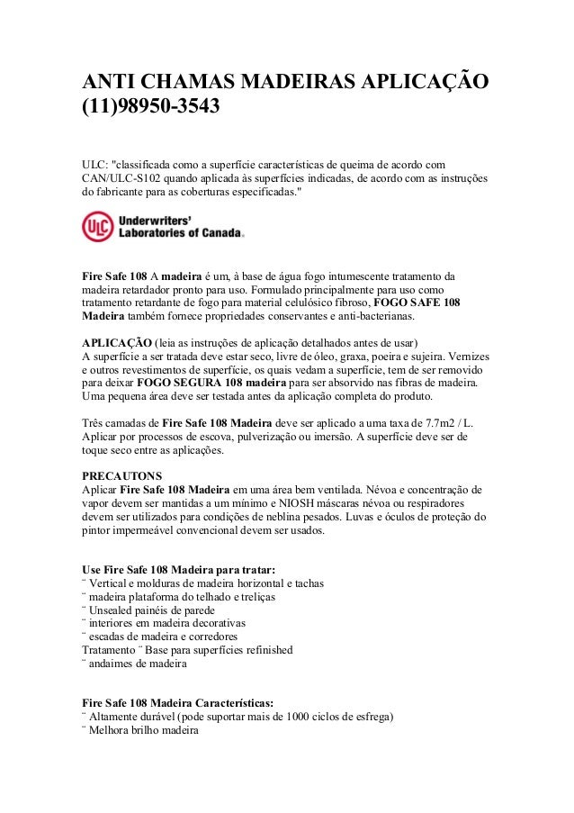 """ANTI CHAMAS MADEIRAS APLICAÇÃO (11)98950-3543 ULC: """"classificada como a superfície características de queima de acordo com..."""