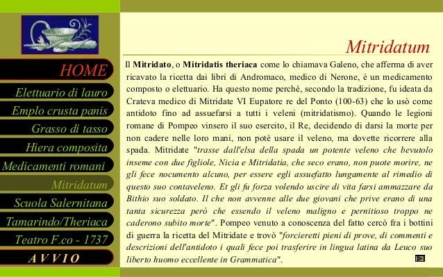 Grasso di tasso Hiera composita Mitridatum Tamarindo/Theriaca Emplo crusta panis HOME Medicamenti romani Scuola Salernitan...