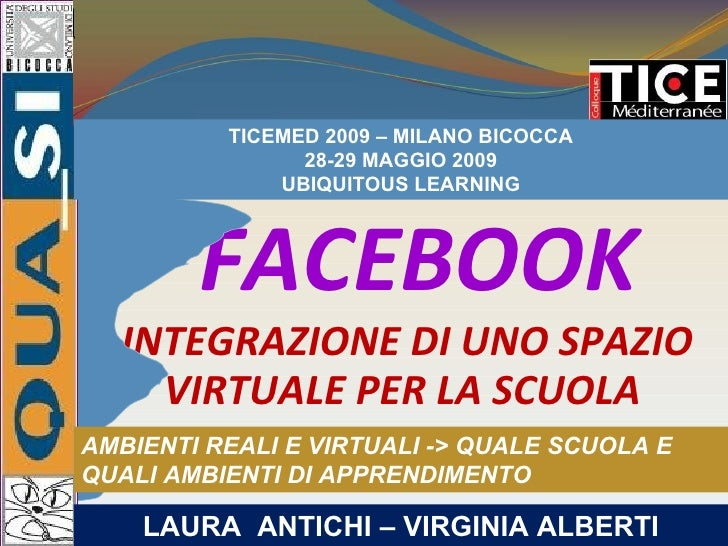 TICEMED 2009 – MILANO BICOCCA                 28-29 MAGGIO 2009               UBIQUITOUS LEARNING            FACEBOOK   IN...