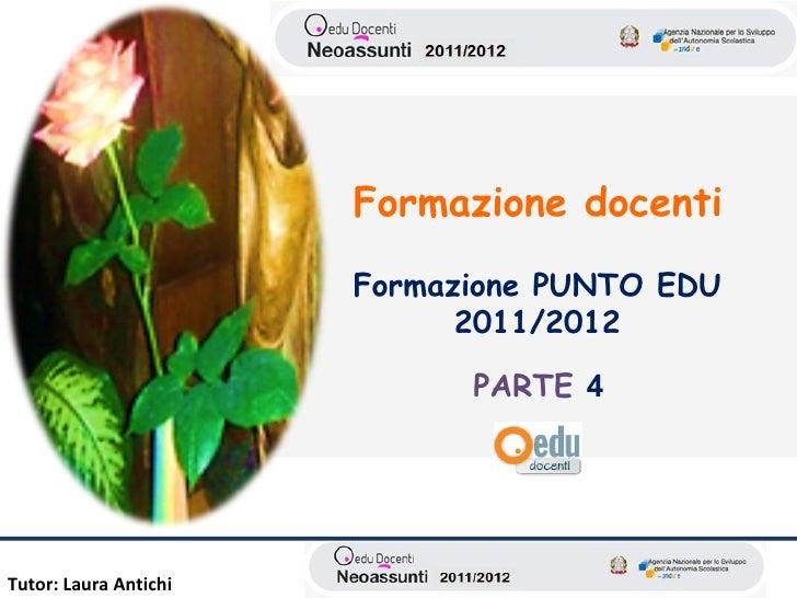 Formazione docenti                       Formazione PUNTO EDU                             2011/2012                       ...