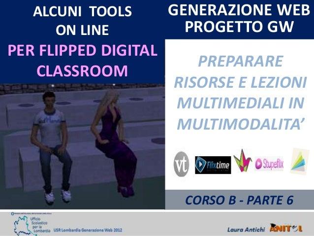 ALCUNI TOOLS       GENERAZIONE WEB      ON LINE           PROGETTO GWPER FLIPPED DIGITAL                         PREPARARE...