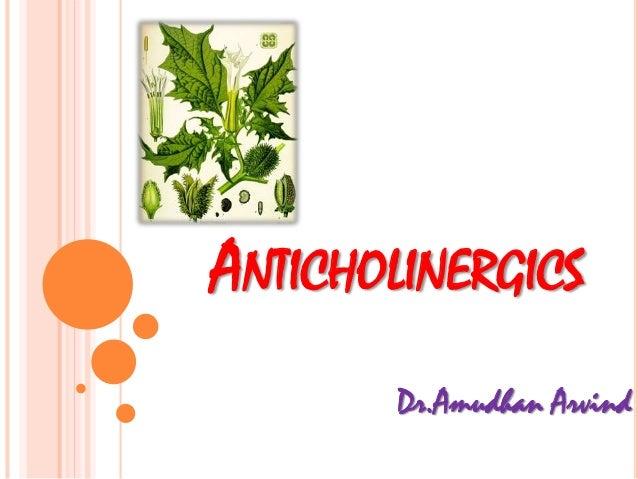 ANTICHOLINERGICS Dr.Amudhan Arvind