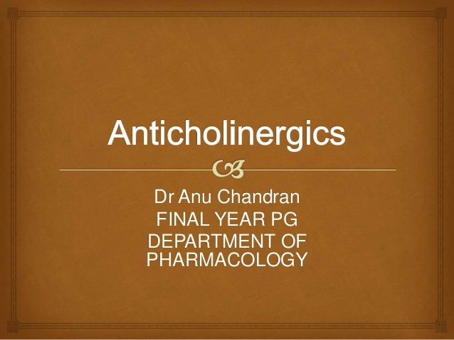 Dr Anu Chandran FINAL YEAR PG DEPARTMENT OF PHARMACOLOGY
