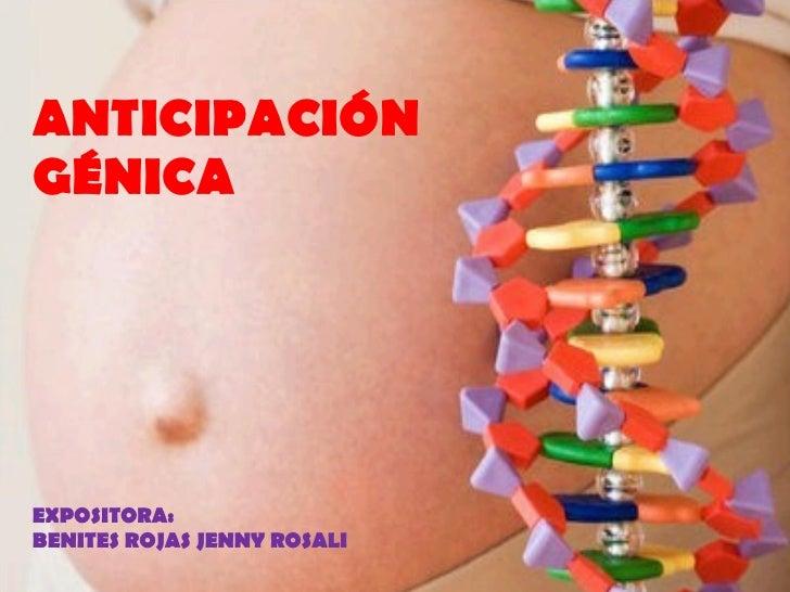ANTICIPACIÓN GÉNICA EXPOSITORA:  BENITES ROJAS JENNY ROSALI