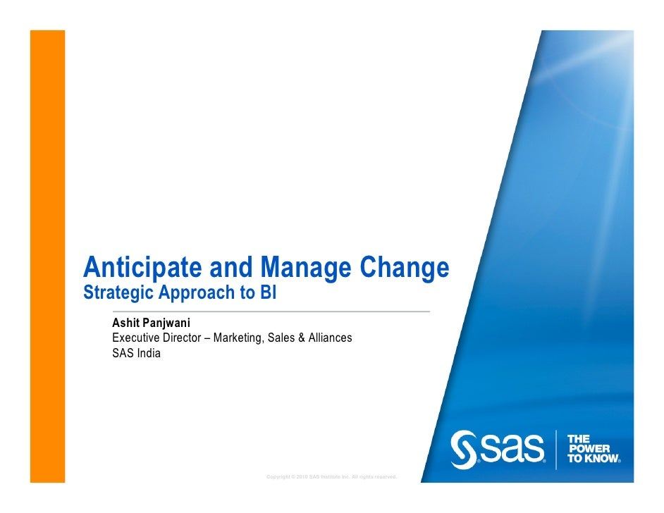 anticipate change Strategic leadership: the  they are the abilities to anticipate, challenge  the ceo realized that the culture had to change if the company was to.