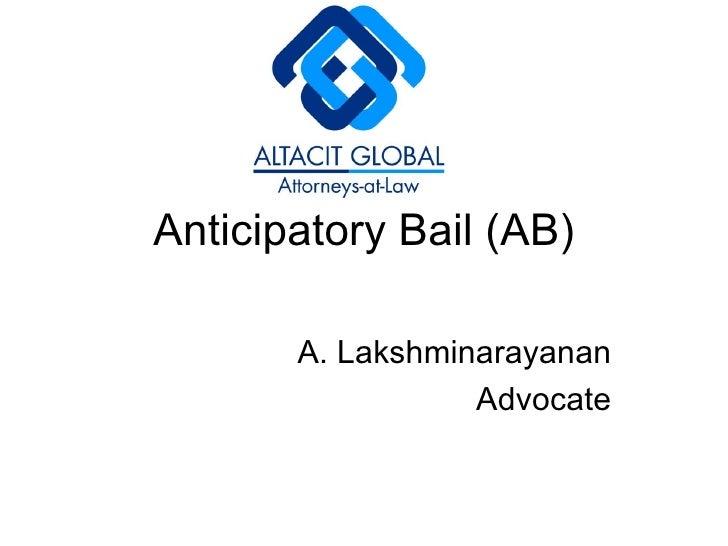 Anticipatory Bail (AB) A. Lakshminarayanan Advocate