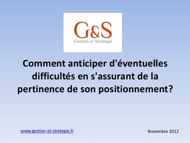 Comment anticiper déventuelles   difficultés en sassurant de lapertinence de son positionnement?www.gestion-et-strategie.f...