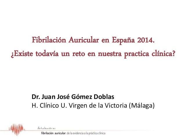 Resultados del Estudio OFRECE Fibrilación Auricular en España 2014. ¿Existe todavía un reto en nuestra practica clínica? D...