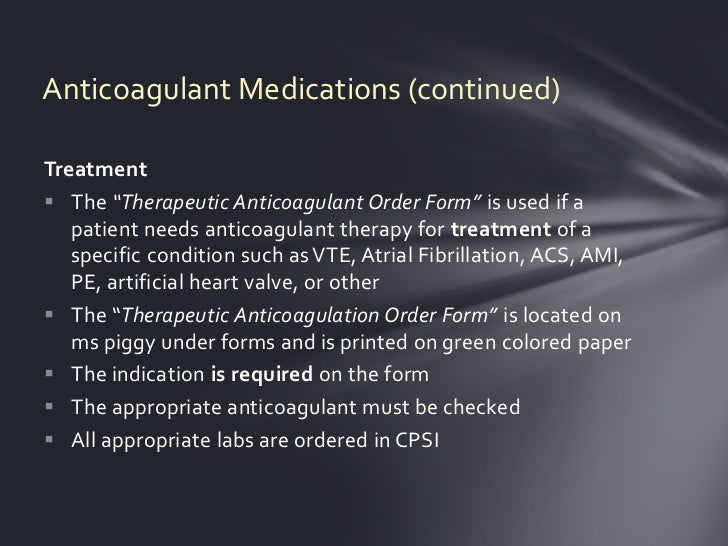 anticoagulant medications Anticoagulation therapy services at mdh what is anticoagulation therapy  anticoagulation therapy is the use of medications to reduce the risk of blood clots.