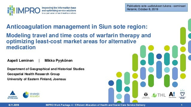 6.11.2019 1 Anticoagulation management in Siun sote region: Modeling travel and time costs of warfarin therapy and optimiz...
