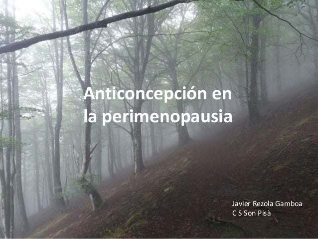 Anticoncepción en la perimenopausia Javier Rezola Gamboa C S Son Pisà