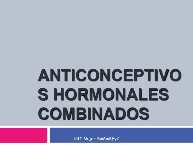 GdT Mujer SoMaMFyC ANTICONCEPTIVO S HORMONALES COMBINADOS