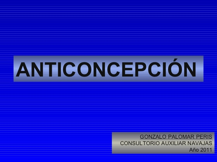 ANTICONCEPCIÓN GONZALO PALOMAR PERIS CONSULTORIO AUXILIAR NAVAJAS Año 2011