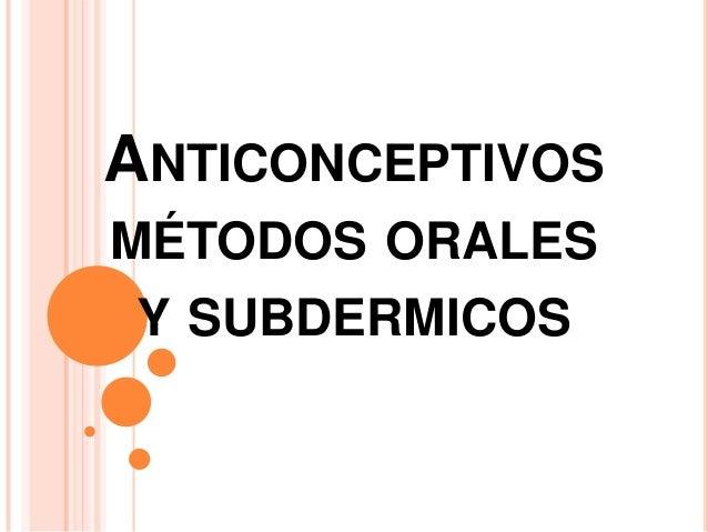 ANTICONCEPTIVOSMÉTODOS ORALESY SUBDERMICOS