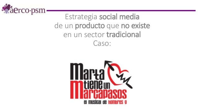 Estrategia social media de un producto que no existe en un sector tradicional Caso: