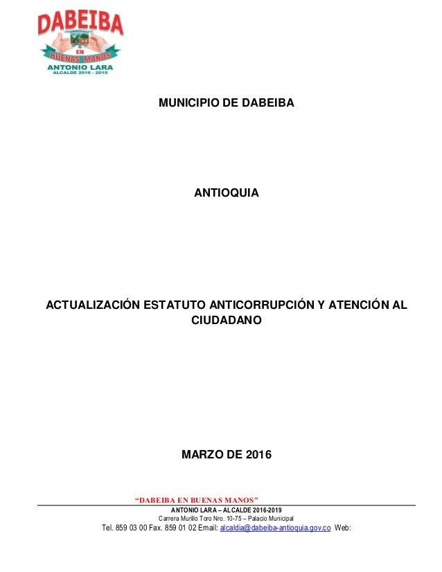 """""""DABEIBA EN BUENAS MANOS"""" ANTONIO LARA – ALCALDE 2016-2019 Carrera Murillo Toro Nro. 10-75 – Palacio Municipal Tel. 859 03..."""