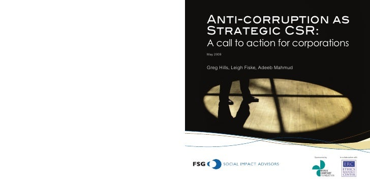 Anti-corruption as Strategic CSR: A call to action for corporations May 2009    Greg Hills, Leigh Fiske, Adeeb Mahmud     ...