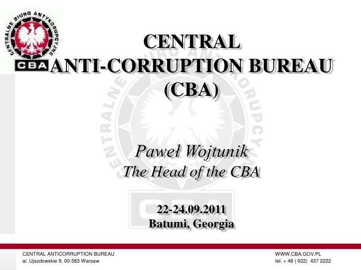 CENTRAL         ANTI-CORRUPTION BUREAU                  (CBA)                                    Paweł Wojtunik           ...