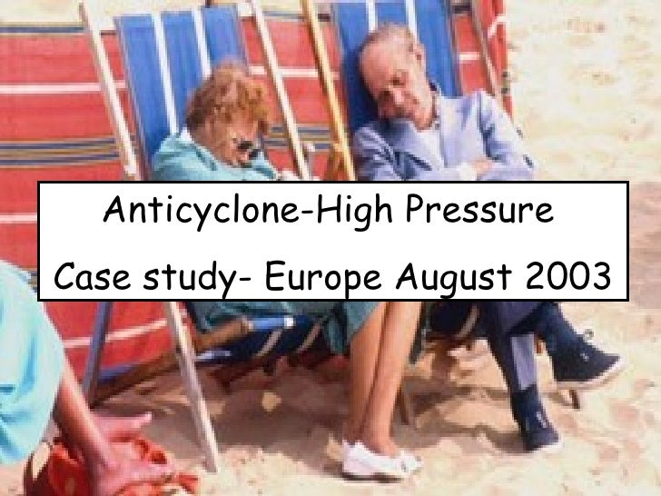 Anticyclone-High Pressure  Case study- Europe August 2003