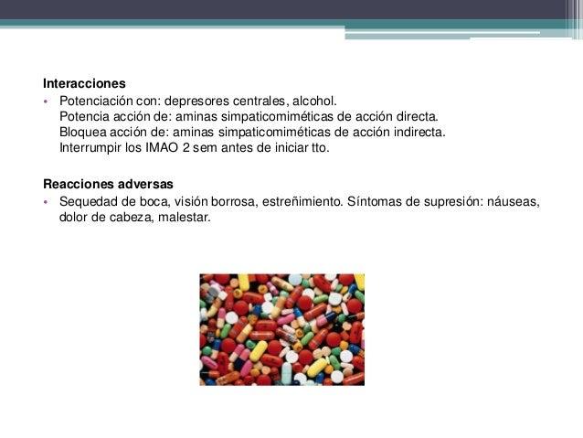 Interacciones • Potenciación con: depresores centrales, alcohol. Potencia acción de: aminas simpaticomiméticas de acción d...