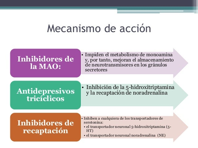 Mecanismo de acción • Impiden el metabolismo de monoamina y, por tanto, mejoran el almacenamiento de neurotransmisores en ...