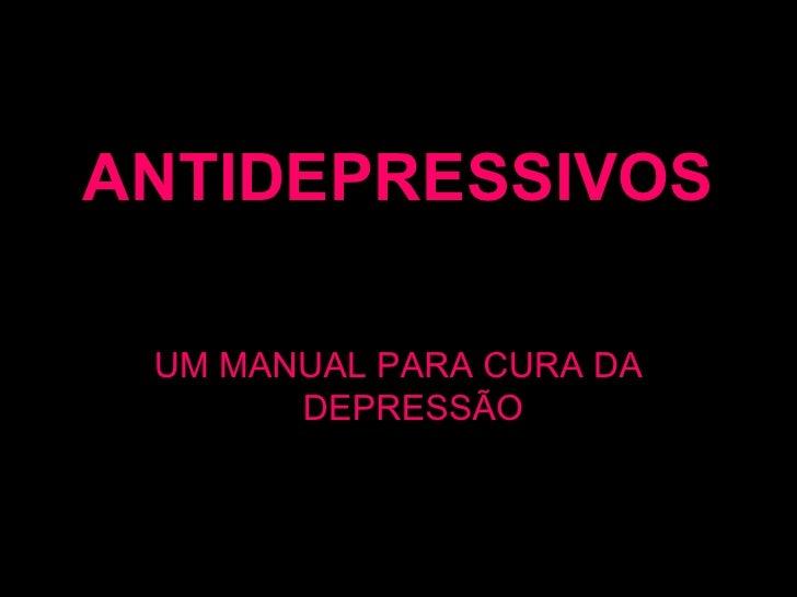 ANTIDEPRESSIVOS UM MANUAL PARA CURA DA DEPRESSÃO