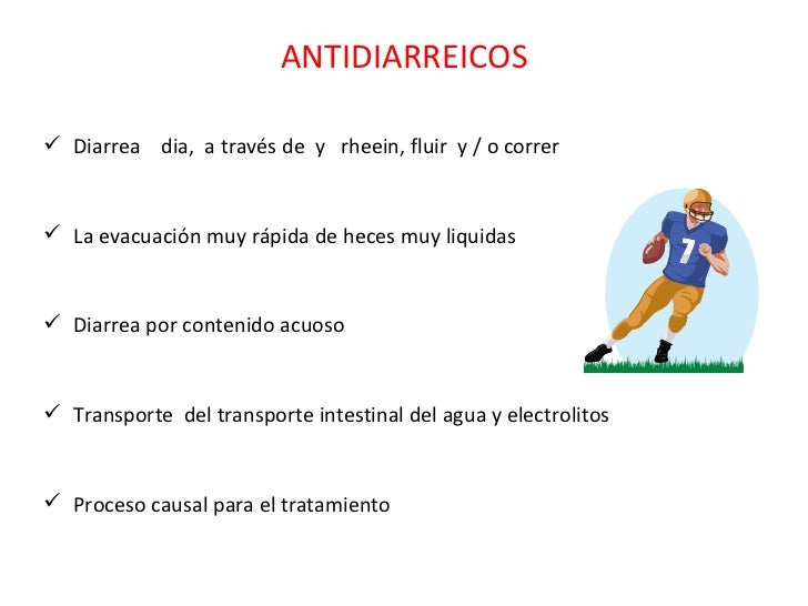 ANTIDIARREICOS <ul><li>Diarrea  dia,  a través de  y  rheein, fluir  y / o correr </li></ul><ul><li>La evacuación muy rápi...