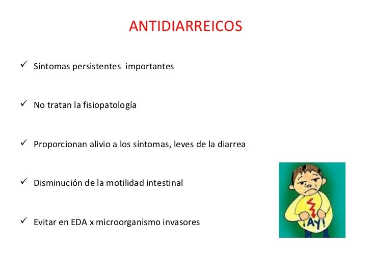 ANTIDIARREICOS <ul><li>Síntomas persistentes  importantes </li></ul><ul><li>No tratan la fisiopatología </li></ul><ul><li>...