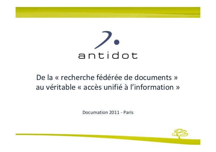 De la « recherche fédérée de documents »au véritable « accès unifié à l'information »              Documation 2011 - Paris