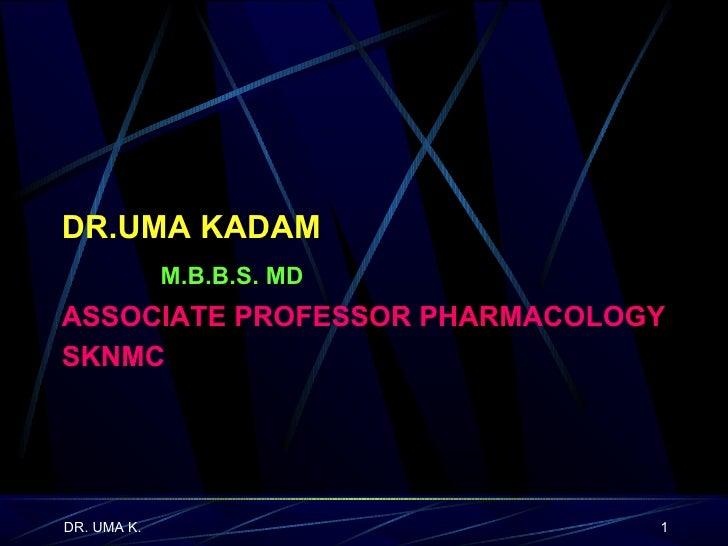 DR.UMA KADAM   M.B.B.S. MD ASSOCIATE PROFESSOR PHARMACOLOGY SKNMC