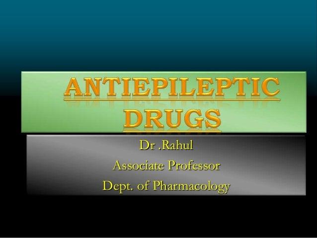 Dr .Rahul Associate Professor Dept. of Pharmacology