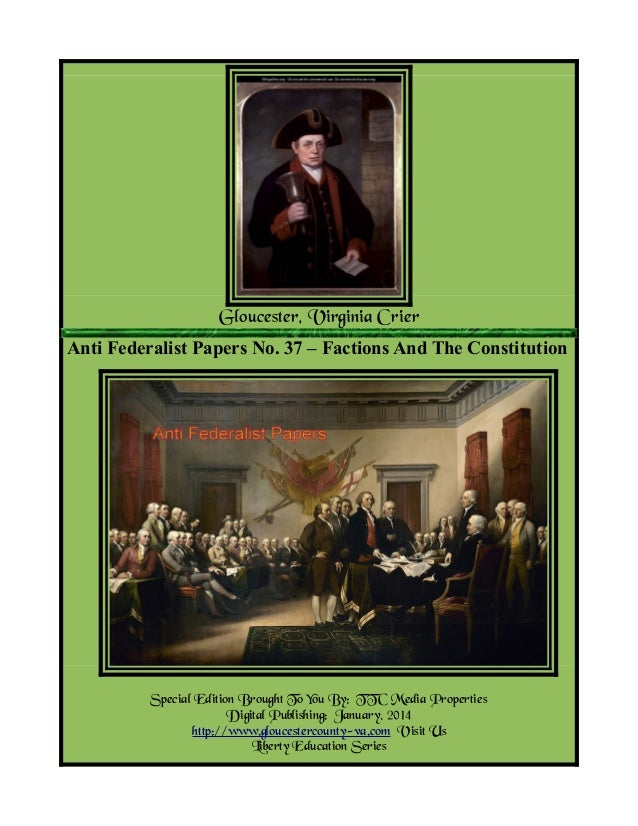 Gloucester, Virginia Crier Anti Federalist Papers No. 37 – Factions And The Constitution  Special Edition Brought To You B...