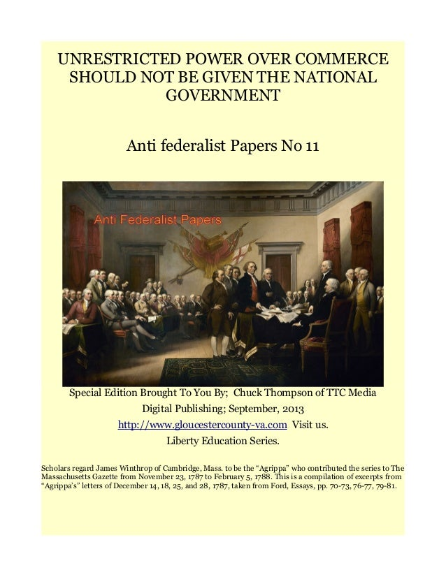 UNRESTRICTED POWER OVER COMMERCE SHOULD NOT BE GIVEN THE NATIONAL GOVERNMENT Anti federalist Papers No 11 Special Edition ...