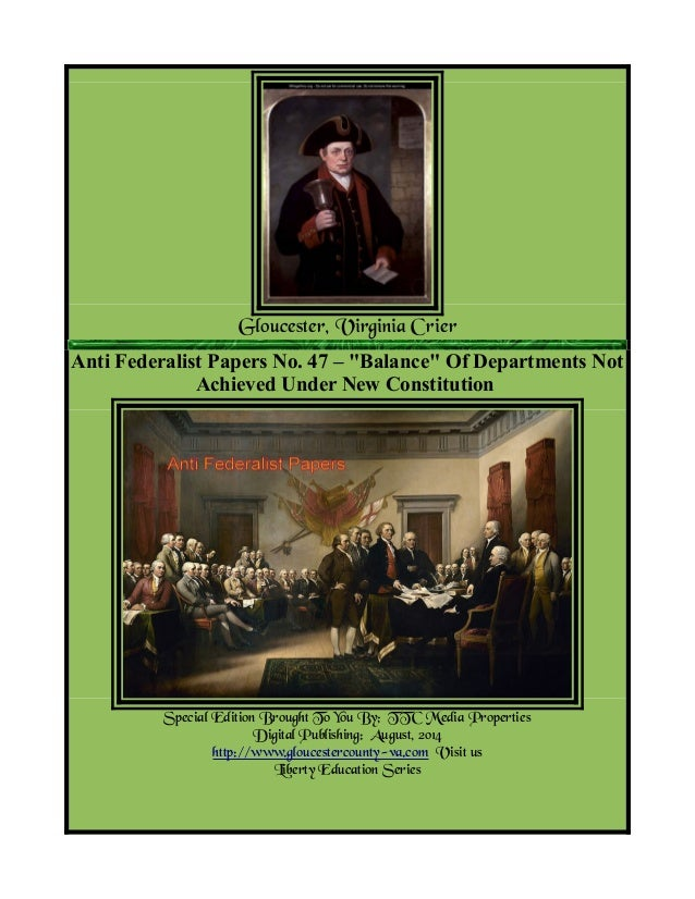 """Gloucester, Virginia Crier Anti Federalist Papers No. 47 – """"Balance"""" Of Departments Not Achieved Under New Constitution Sp..."""