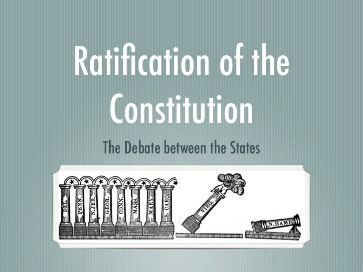 Ratification of the   Constitution  The Debate between the States