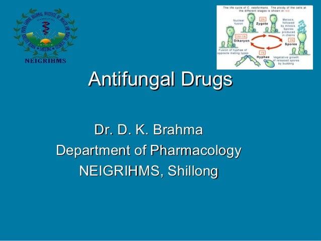 Dr. D. K. BrahmaDr. D. K. Brahma Department of PharmacologyDepartment of Pharmacology NEIGRIHMS, ShillongNEIGRIHMS, Shillo...