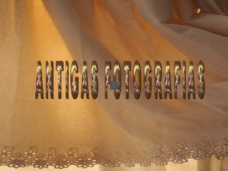 ANTIGAS FOTOGRAFIAS